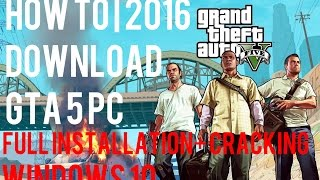 GTA 5 How To Download GTA 5 For PC | Full Installation | 100%Working | Windows 10 | 2016|