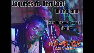 In The Club Dej Loaf ft Jaquees(DJ A-Blaze)