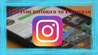 Como excluir histórico do Instagram