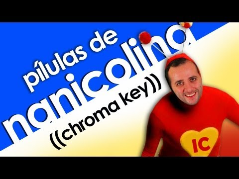 Pílulas de nanicolina (como fazer chroma key)