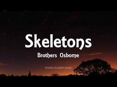 Brothers Osborne - Skeletons (Lyrics)