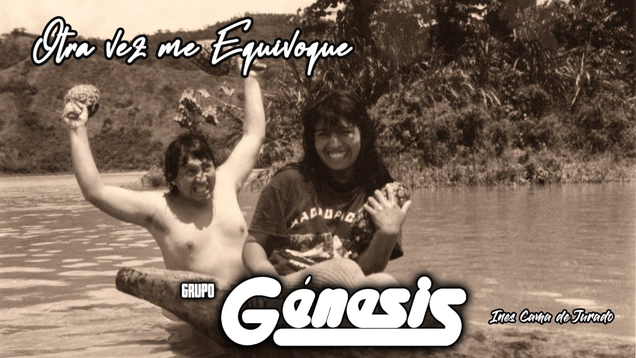 Grupo Genesis - Otra vez me Equivoque