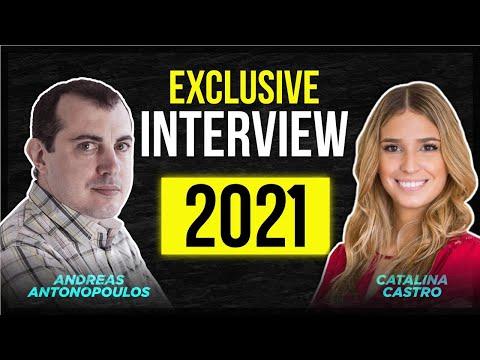ANDREAS ANTONOPOULOS 2021: EXCLUSIVE INTERVIEW