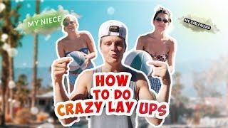 HOW TO DO CRAZY LAYUPS