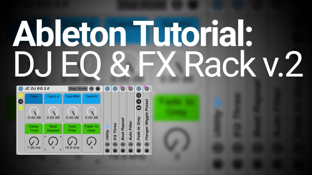 Ableton Tutorial: Making a DJ EQ & FX Rack [Free Rack]