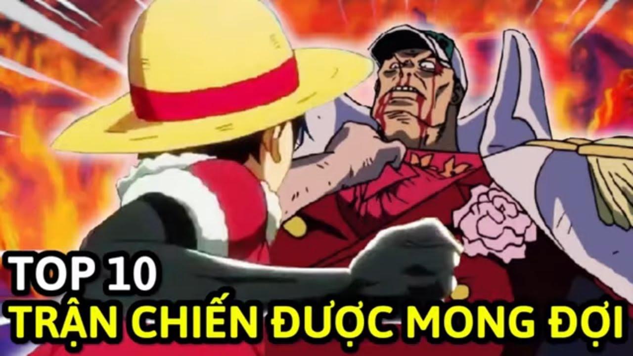 Top 10 Trận Đấu ĐƯỢC MONG ĐỢI NHẤT Trong One Piece !