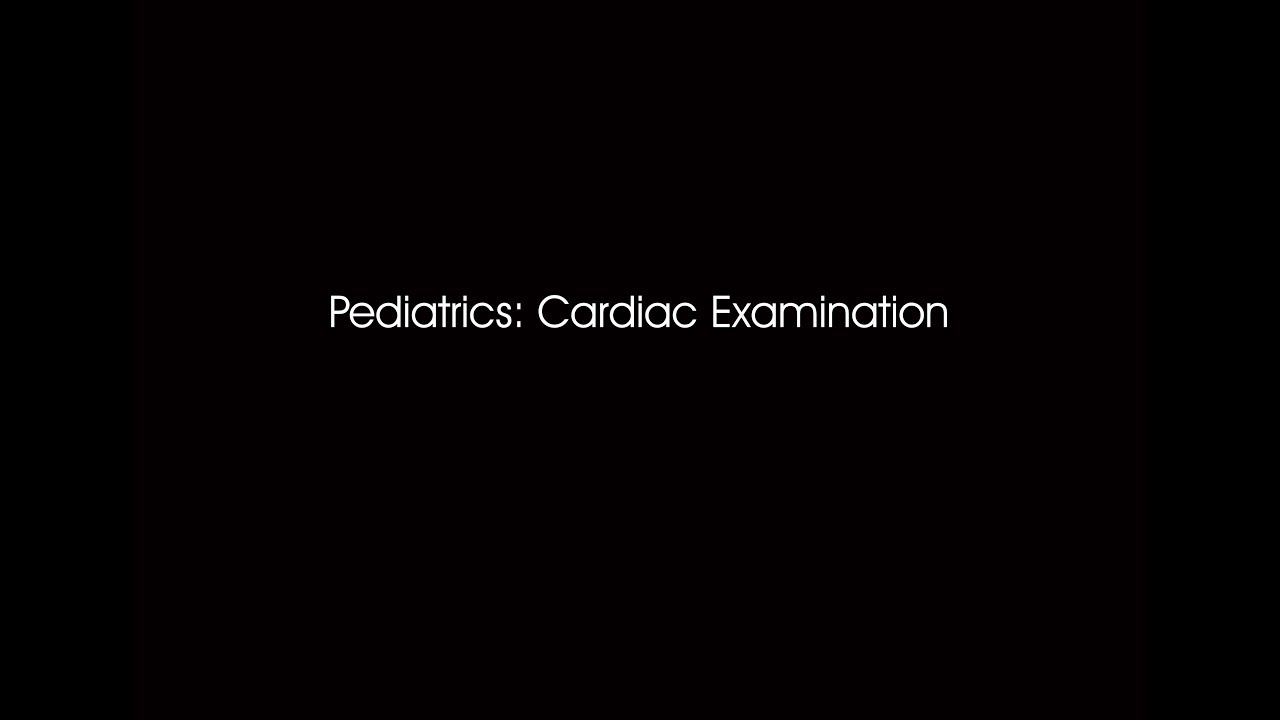 Dr. Ahmed Darwish - Pediatrics: Cardic Examination