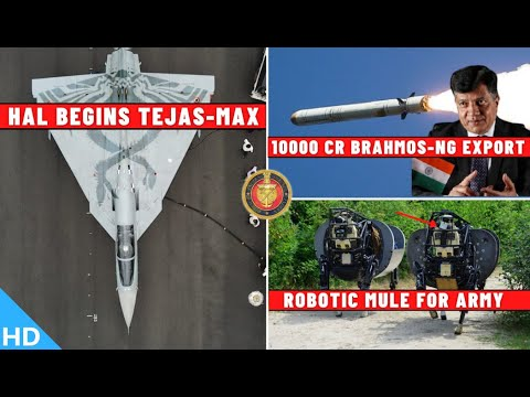 Indian Defence Updates : Tejas-MAX Begins,Army Robo Mule,100