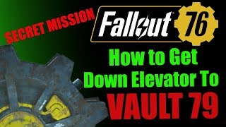 Fallout 76 How To Get Down Elevator To Vault 79 Entrance, Secret Quest Wastelanders DLC