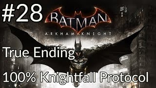 Batman: Arkham Knight 100% Walkthrough Part 28 True Ending [100% Knightfall Protocol] [1080p HD]