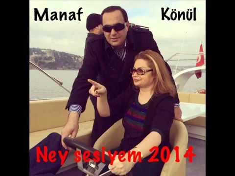 Manaf Agayev Konul Kerimova Ney Sesiyem Duet New 2014 Youtube