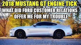 WHAT DID FORD CUSTOMER RELATIONS OFFER ME FOR THE 2018 MUSTANG GT ENGINE TICK * The Saga - Update 11