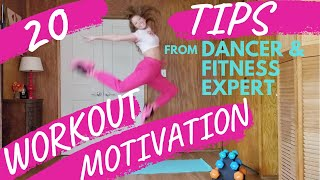 20 Workout Motivation Tips You Can't Live Without! - from a Professional Dancer & Fitness Expert