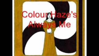 Watch Colour Haze Always Me video
