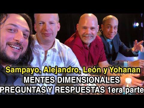 """Yohanan, Sampayo, León y Alejandro """"JUNTOS"""" preguntas y respuestas MENTES DIMENSIONALES (1/3)"""