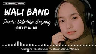 Download Lagu Wali Band - Doaku Untukmu Sayang Cover Rahayu mp3