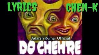 Chen-K - Do Chehre || ( Lyrics) || Urdu Rap || Adarsh Kumar