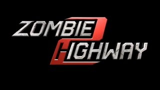 Zombie Highway 2 Gameplay Trailer
