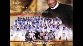 My Worship Is For Real by Bishop Larry D. Trotter and Sweet Holy Spirit Combined Choirs