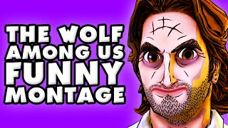 The Wolf Among Us Funny Montage