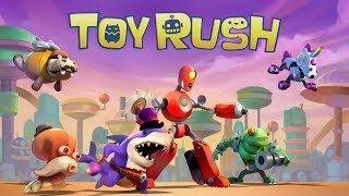 Toy Rush Launch Trailer