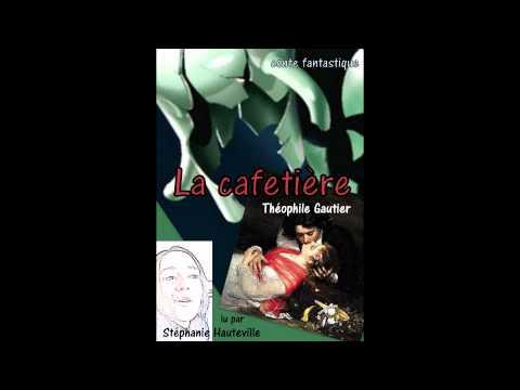 La cafetière (Théophile Gautier) lu par Stéphanie Hauteville, conteuse
