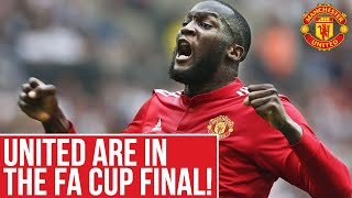Manchester United are in the FA Cup Final!