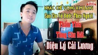 Nhạc Chế Vọng Kim Lang | Sao Em Nở Bước Theo Người | Tái Tê Từng Câu Hát - Nhạc Chế Bùi Thành Công