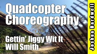 QUADCOPTER CHOREOGRAPHY | Gettin' Jiggy Wit It / Will Smith
