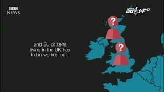 (VTC14)_Brexit thành sự thật, Anh sẽ rời EU