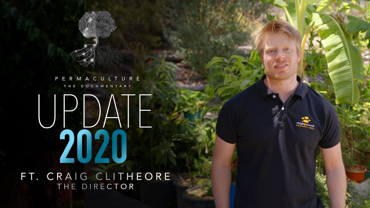Update 2020: Permaculture The Documentary