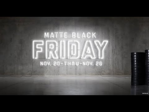 Matte Black Friday 2017 — Rogue Fitness