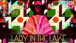 The Time And Space Machine - Lady In The Lake