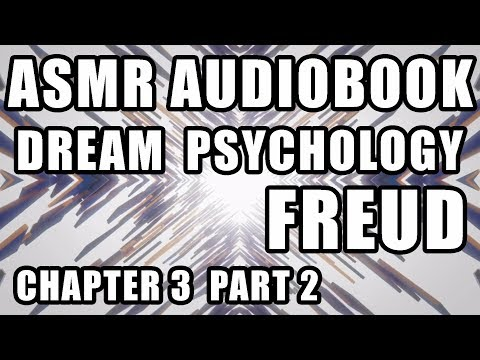 "*sleep aid* Freud audiobook Male ASMR ""Dream Psychology"" reading soft voice  Chapter 3 part 2"