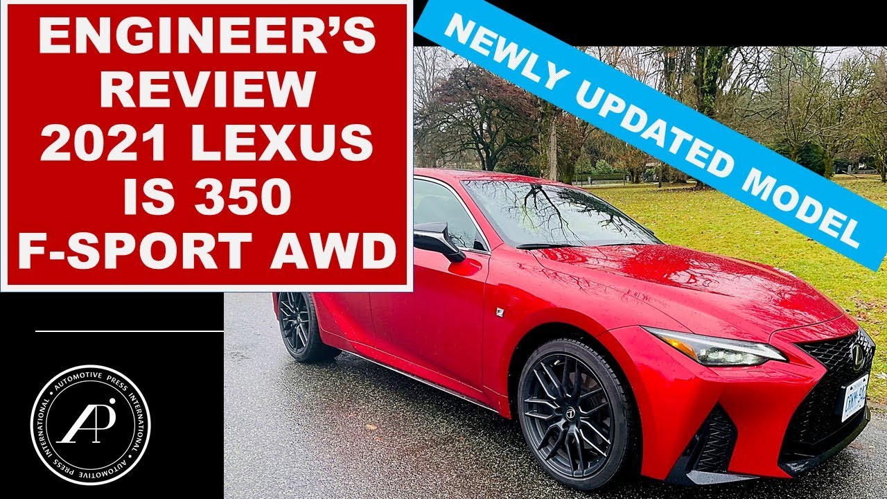 Engineer's Review of the 2021 Lexus IS 350 AWD F Sport