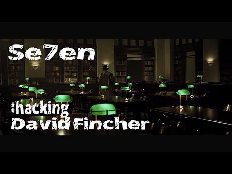 Se7en : Hacking David Fincher