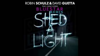 Robin Schulz & David Guetta Feat. Cheat Codes – Shed A Light - Remix BlueStar