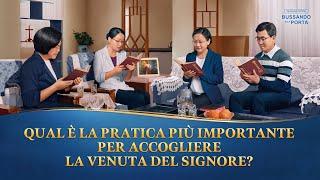 Qual è la pratica più importante per accogliere la venuta del Signore?