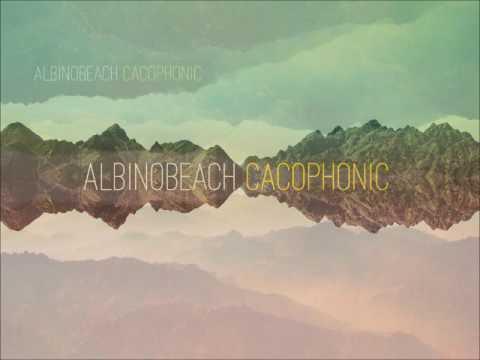 Albinobeach - CACOPHONIC (Full Album 2015)