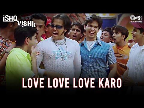 Love Karo - Ishq Vishk - Shahid Kapoor, Amrita Rao & Shehnaz - Full Song