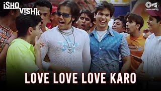 Love Karo Ishq Vishk Shahid Kapoor, Amrita Rao & Shehnaz Full Song