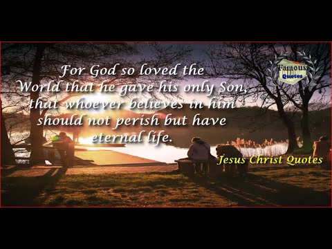 For God So Loved The World Jesus Christ Quotes Youtube