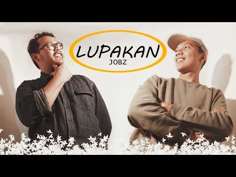 JOBZ - Lupakan (Official Lyric Video)