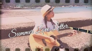 第7話【Summer Love Letter.】Tony Reve (short MV)