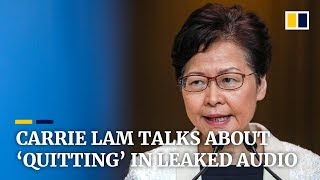 Hong Kong's Carrie Lam  talks about 'quitting' in leaked audio