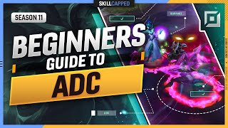 HOW TO ADC - Tнe COMPLETE BEGINNER'S GUIDE to ADC - League of Legends