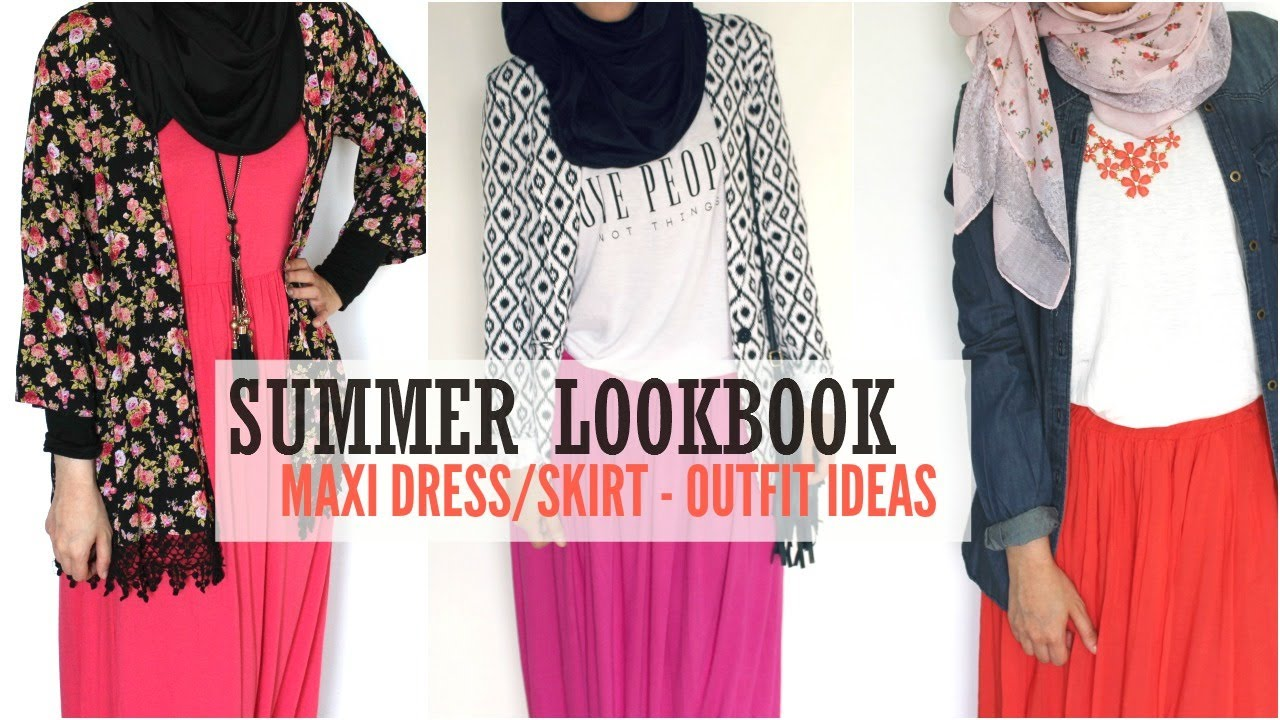 Summer Lookbook Hijab Maxi Dress Skirt Outfit Ideas Youtube