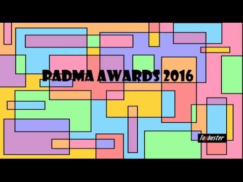 LIST OF PADMA AWARD WINNERS 2016