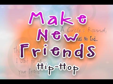 Make New Friends Hip Hop