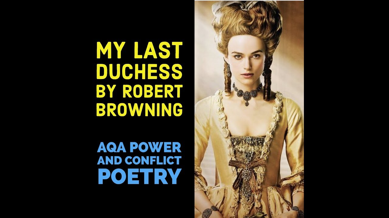 an analysis of the book my last duchess by browning Robert browning's inspiration for 'my last duchess' came from the duke and duchess ferarra where the duchess died under very suspicious circumstances.